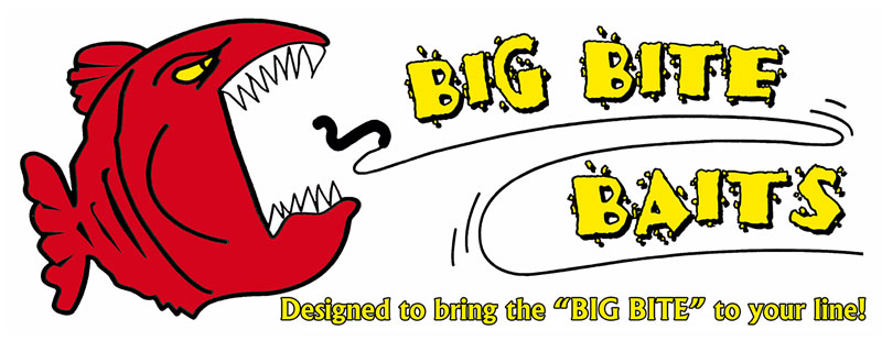 "Bbig Bite Baits - Designed to bring the ""Big Bite"" to your line!"